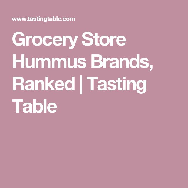 Grocery Store Hummus Brands, Ranked | Tasting Table