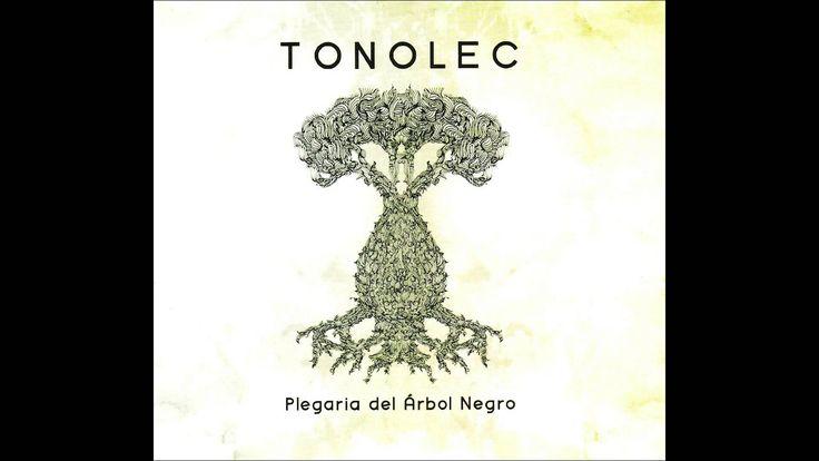"""TONOLEC - """"Plegaria del árbol negro"""" FULL CD"""