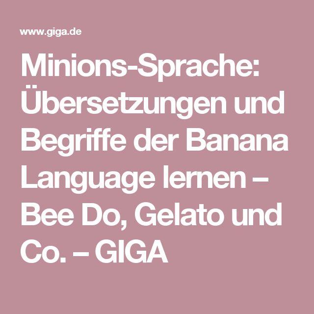 Minions-Sprache: Übersetzungen und Begriffe der Banana Language lernen – Bee Do, Gelato und Co. – GIGA