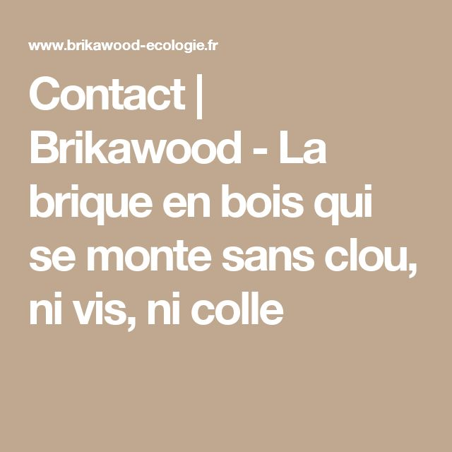 Contact | Brikawood - La brique en bois qui se monte sans clou, ni vis, ni colle