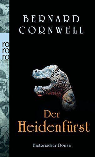 Der Heidenfürst (Die Uhtred-Serie, Band 7): Amazon.de: Bernard Cornwell, Karolina Fell: Bücher