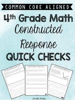 Constructed Response Math Quick Checks for EACH 4th Grade Common Core Math Standards. 38 Quick Checks in all! Download the preview to get THREE for free!