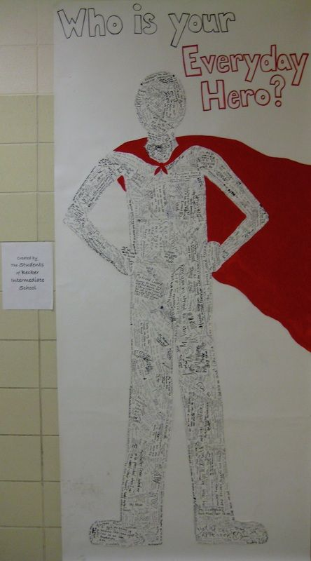 Open House idea? =  The students of Becker Intermediate helped create this superhero by writing who their hero is.