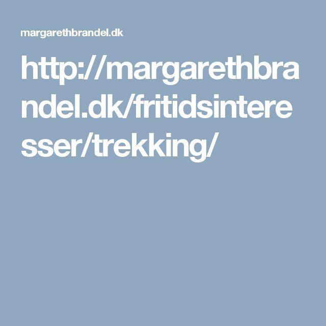 http://margarethbrandel.dk/fritidsinteresser/trekking/