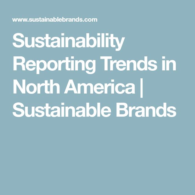 Sustainability Reporting Trends in North America | Sustainable Brands