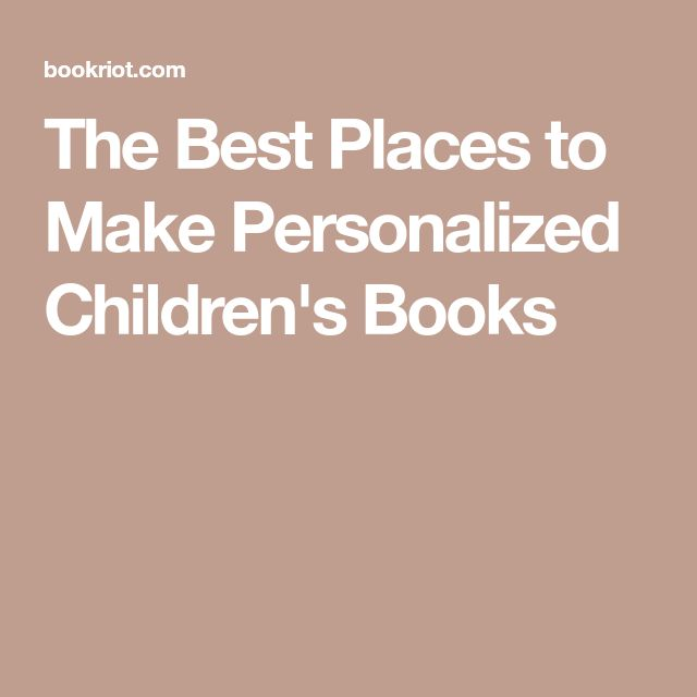 The Best Places to Make Personalized Children's Books