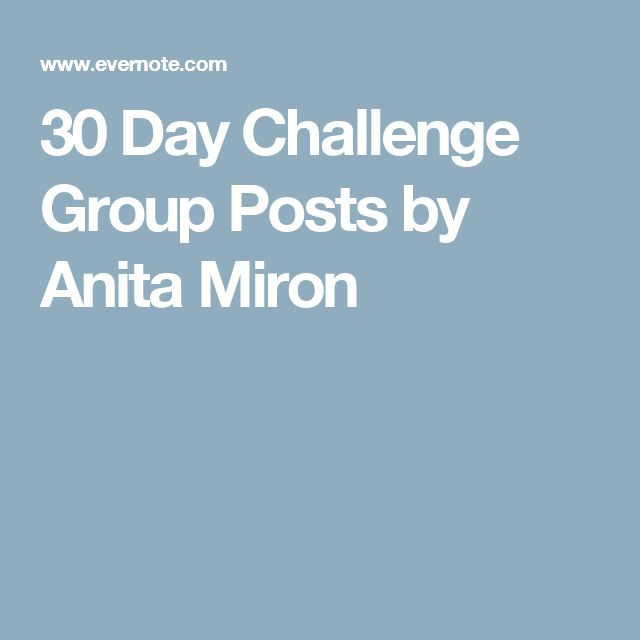 30 Day Challenge Group Posts by Anita Miron                                                                                                                                                                                 More