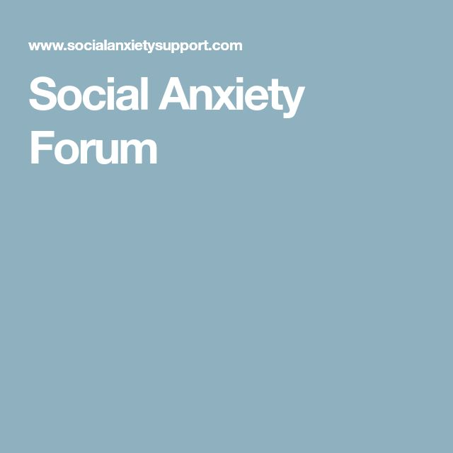 Social Anxiety Forum