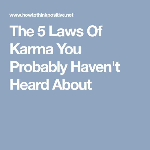 The 5 Laws Of Karma You Probably Haven't Heard About