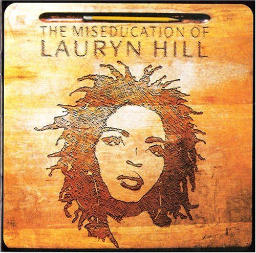 The Miseducation of Lauryn Hill.... some of my favourite songs came from this album.... Lauryn has such a strong and amazing voice... love her!!!!
