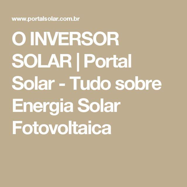 O INVERSOR SOLAR | Portal Solar - Tudo sobre Energia Solar Fotovoltaica