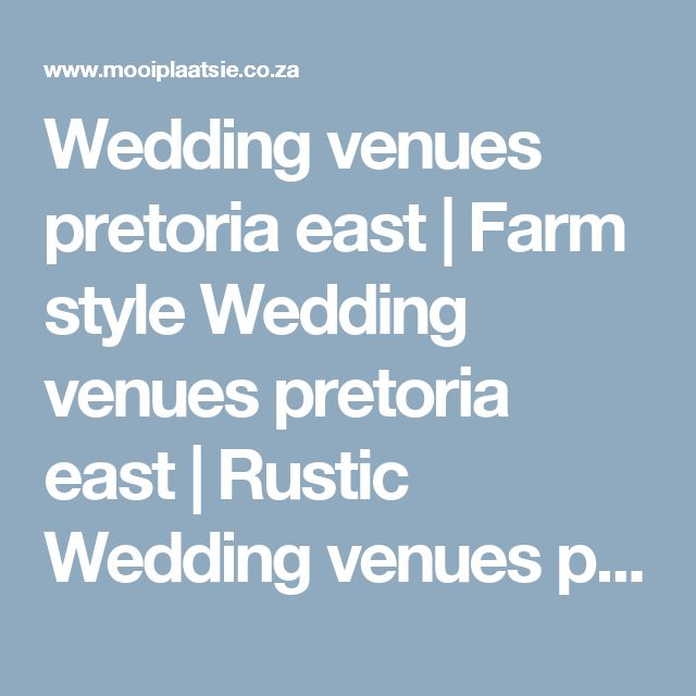 Wedding venues pretoria east | Farm style Wedding venues pretoria east | Rustic Wedding venues pretoria east