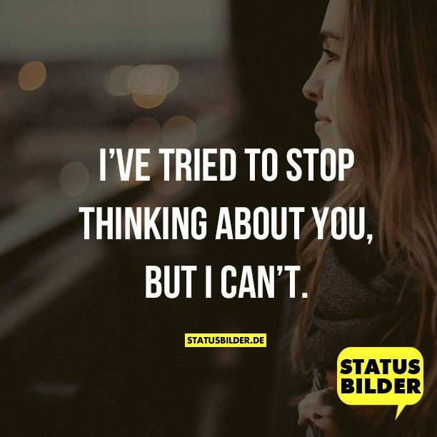 Cant Stop Thinking About You Quotes: 17 Best Ideas About Stop Thinking On Pinterest