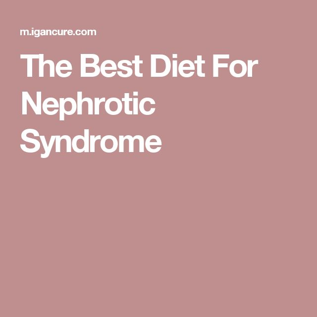 The Best Diet For Nephrotic Syndrome | Nephrotic syndrome | Nephrotic syndrome, Best diets, Diet