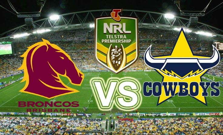 Brisbane Broncos vs North Queensland Cowboys