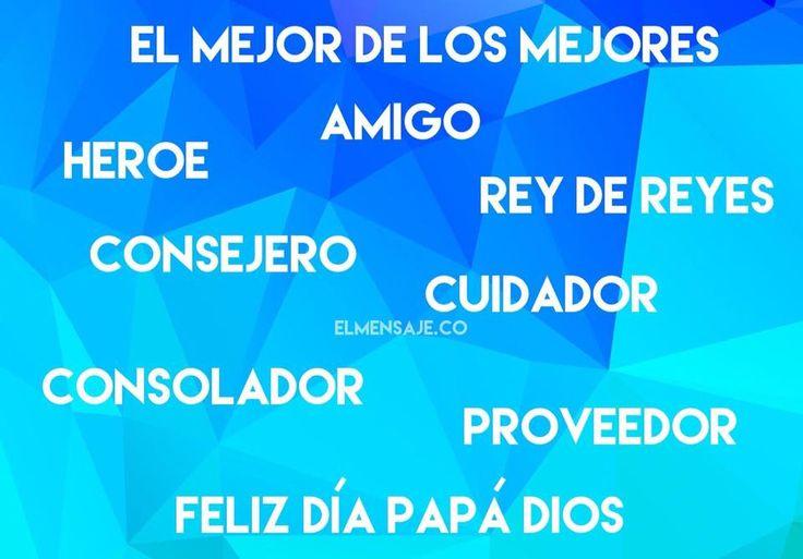 #mipadreDIOS #hijosdeDIOS #hijodeDIOS #amigo #mejoramigo #felizdia #diadelpadre #DIOS #heroe #reydereyes #consejero #cuidador #consolador # proveedor #DIOSesbueno #confiaenDIOS #DIOSesfiel #palabradeDIOS #consejo #mensajespositivos #fuerzas #pensamientos #feenDIOS #cristovive #creer #DIOSeselcentro #fidelidad #compromiso #confianza #elmensajeco
