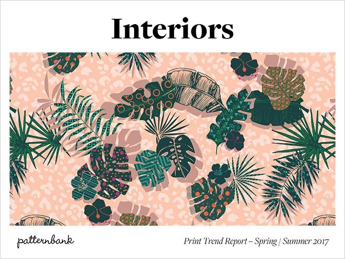 Interiors Print & Pattern Trend Report – Spring/Summer 2017