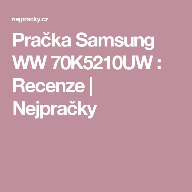 Pračka Samsung WW 70K5210UW : Recenze | Nejpračky