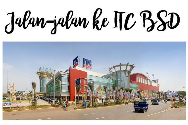 Jalan-jalan ke ITC BSD City