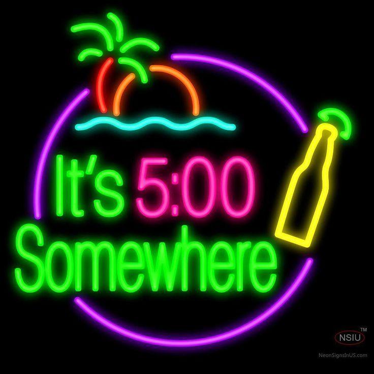 It's 5 O'clock Somewhere Beer Handmade Art Neon Signs in
