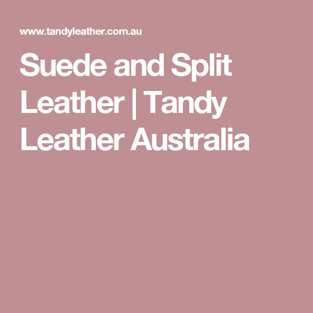Suede and Split Leather | Tandy Leather Australia