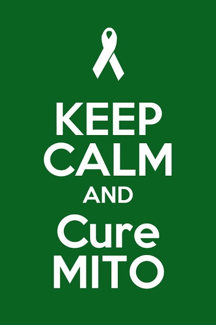 Keep Calm & Cure Mito - made by a 15 yr old Mito warrior!