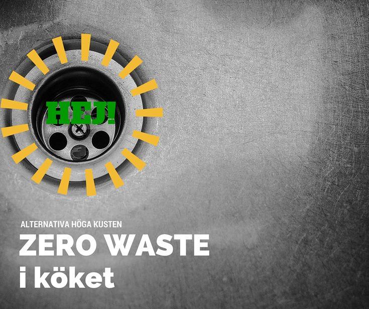 Zero waste i köket, minimera soporna hemma! Alternativa Höga kusten