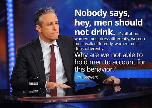 Thank you John Stewart! This friggin' guy gets it. Don't rape unconscious women!!! Seems pretty simple to me.