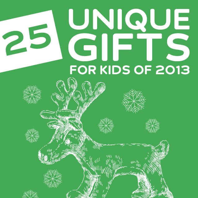25 Most Unique Christmas Gifts for Kids of 2013- a great list with a lot of unique gift ideas!