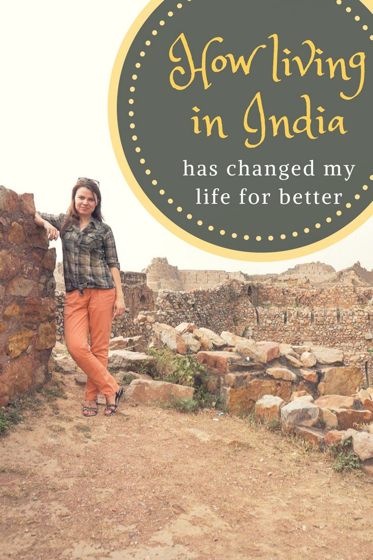 Living in India is a life-changing experience. This country is a great teacher with a plethora of tests and lessons ready for its visitors.