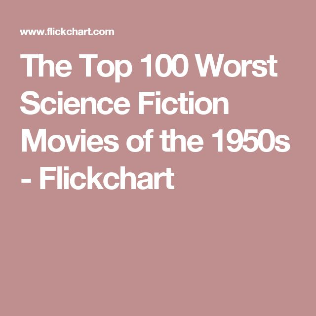 The Top 100 Worst Science Fiction Movies of the 1950s - Flickchart