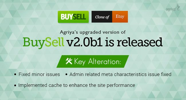 Agriya declares the BuySell - #etsy clone upgrade version v2.0b1 To know more: https://blogs.agriya.com/2015/07/15/agriya-declares-buysell-upgrade-version-v2-0b1/