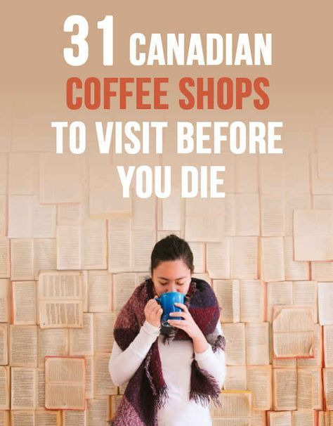 31 Canadian Coffee Shops To Visit Before You Die