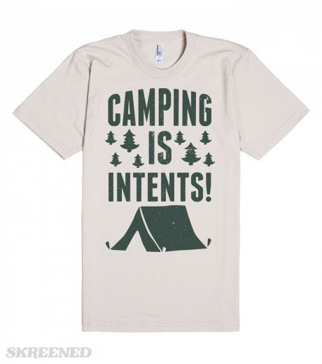 In Tents | The wilderness can be intense, but camping is in tents. This silly camping pun is perfect for the outdoorsy person in your life. #Skreened