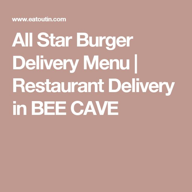 All Star Burger Delivery Menu | Restaurant Delivery in BEE CAVE