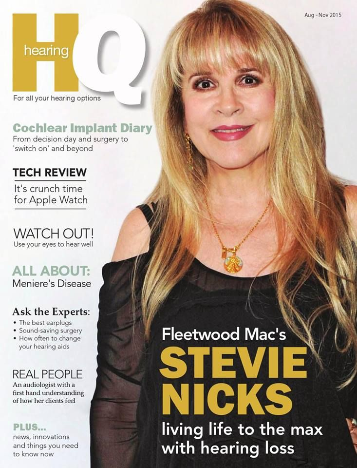 Stevie  ~ ☆♥❤♥☆ ~    on the cover of HQ magazine, August - November, 2015, where she tells about her loss of hearing due to being involved with really loud music for decades