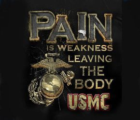 Usmc Marine Corps Pain Is Weakness Leaving The Body Adult T Shirt
