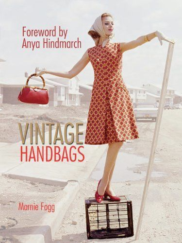 Vintage Handbags Book   ISBN 9781780971599  The lavishly illustrated Vintage Handbags recounts over 100 years of #handbag history accompanied by archive images fashion photography and specially commissioned photographs.