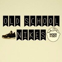 Old School Nikes by Noer the Boy on SoundCloud