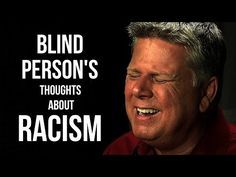 Learn From This Wise, Blind Man How to Really See People