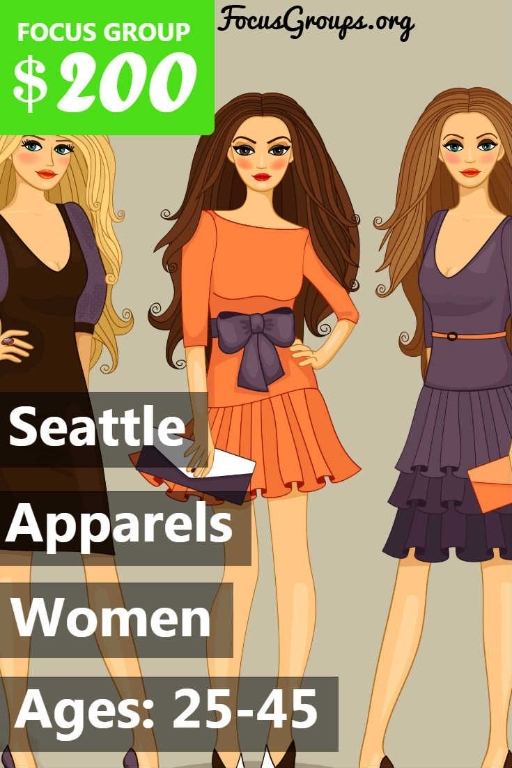 Fieldwork Seattle is looking for WOMEN 25-45 to participate in paid focus groups on Women's Apparel! The groups will take place in our downtown Seattle office on Wednesday, March 14th. The sessions will last 90 minutes, and you will receive a $200 Prepaid Visa Card for your time and opinions. If you are interested in participating, please sign up and take the survey to see if you qualify! If your answers fit with what our client is looking for, we will call you to complete the screening…