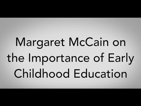 Margaret McCain on the Importance of Early Childhood Education