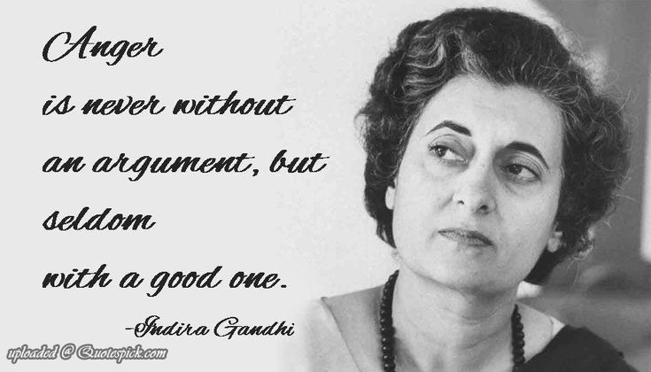 Anger Is Never Without Argument by indira-gandhi Picture Quotes