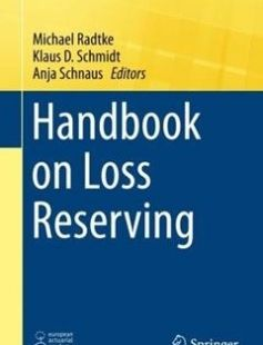 Handbook on Loss Reserving free download by Michael Radtke Klaus D. Schmidt Anja Schnaus (eds.) ISBN: 9783319300542 with BooksBob. Fast and free eBooks download.  The post Handbook on Loss Reserving Free Download appeared first on Booksbob.com.