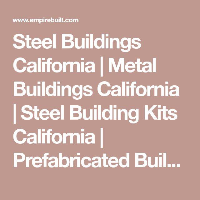 Steel Buildings California | Metal Buildings California | Steel Building Kits California | Prefabricated Buildings California | Metal Buildings For Sale California | Empire Steel Buildings