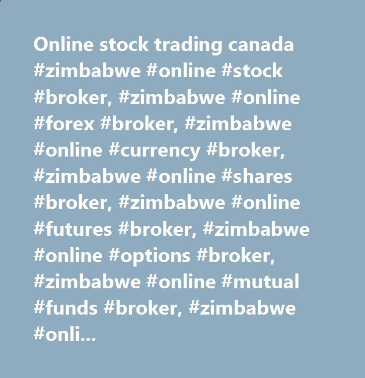 Online stock trading canada #zimbabwe #online #stock #broker, #zimbabwe #online #forex #broker, #zimbabwe #online #currency #broker, #zimbabwe #online #shares #broker, #zimbabwe #online #futures #broker, #zimbabwe #online #options #broker, #zimbabwe #onli