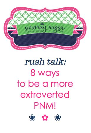 sorority recruitment demands that a PNM put herself out there during each round. sometimes this means being more extroverted than usual. let your inner personality sparkle with these sorority sugar tips for being a more outgoing PNM during rush! <3 BLOG LINK:  http://sororitysugar.tumblr.com/post/71539569742/rush-talk-how-to-be-a-more-extroverted-pnm#notes