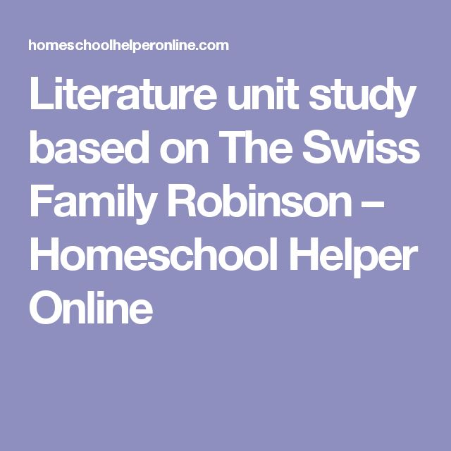 Literature unit study based on The Swiss Family Robinson – Homeschool Helper Online