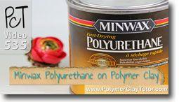 Minwax Polyurethane on Polymer Clay
