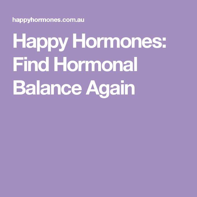 Happy Hormones: Find Hormonal Balance Again